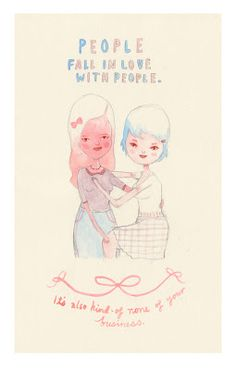 """""""People fall in love with people. It's also kind of none of your business.""""…"""