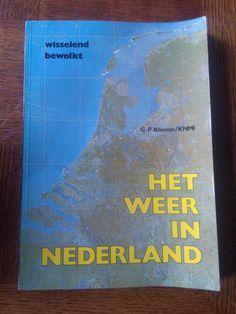 Het weer in Nederland - G.P. Können/KNMI (Natuur)