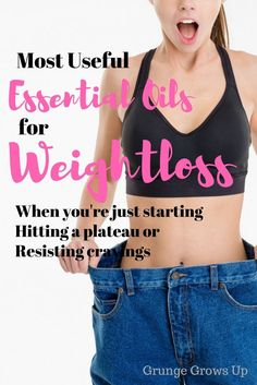 The most useful essential oils for losing weight at all fitness levels from beginner to expert. How essential oils can help reduce cravings, boost metabolism and other ways essential oils aid in weight loss! - Grunge Grows Up