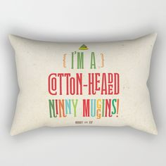 Buddy the Elf! I'm a Cotton-Headed Ninny Muggins! Rectangular Pillow