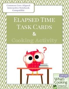 These problems will not only help students to practice and implement Elapsed Time skills, but will expose them to a variety of culinary vocabulary, cooking techniques and healthy eating habits.