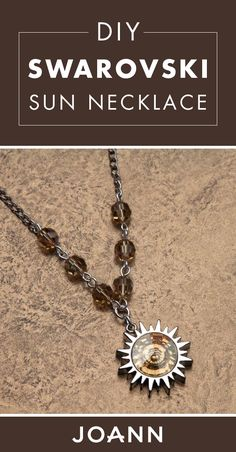 Let's try out handmade jewelry! With help from this JOANN tutorial for a DIY Swarovski Sun Necklace, you, too, can learn how to make your own accessories.