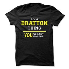 Its A BRATTON thing, you wouldnt understand !! - #grandparent gift #shower gift. LIMITED TIME PRICE => https://www.sunfrog.com/Names/Its-A-BRATTON-thing-you-wouldnt-understand-.html?id=60505