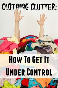 Get your Clothing Clutter Under Control