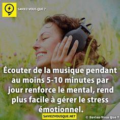 Écouter de la musique pendant au moins 5-10 minutes par jour renforce le mental, rend plus facile à gérer le stress émotionnel. | Saviez Vous Que?
