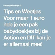 Tips en Weetjes Voor maar 1 euro heb je een pak babydoekjes bij de Action en DIT kan je er allemaal mee! Euro, Action, Diy Interior, Lifehacks, Clean House, Home Remedies, Cleaning Hacks, Baking Soda, Health Fitness