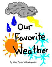 Our Favorite Weather by Miss Carter's Kindergarten class