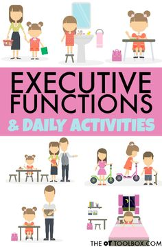 Executive functioning skills and Kids Daily Activities