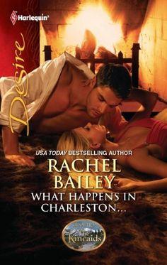 Rachel Bailey - What Happens in Charleston... / #awordfromJoJo #ContemporaryRomance #RachelBailey