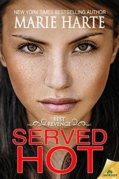 Served Hot (Best Revenge Book 2) by Marie Harte