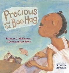 Precious and the Boo Hag by Patricia McKissack is a suspenseful cautionary tale for the little ones.  Great for Halloween.