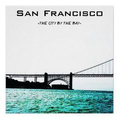 San Francisco The City of the Bay Poster - decor gifts diy home & living cyo giftidea
