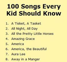 A list of 100 songs every kid should know. Do you have a list of songs your music students should know?  Is this list missing one of your essential songs?