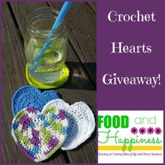 Crochet Hearts GIVEAWAY! Perfect to use as coasters, facecloths, baby washcloths, dish scrubbies, etc. #FoodandHappiness
