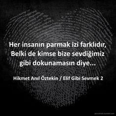 Her insanın parmak izi farklıdır, Belki de kimse bize sevdiğimiz gibi dokunamasın diye... - Hikmet Anıl Öztekin / Elif Gibi Sevmek 2 #sözler #anlamlısözler #güzelsözler #alıntı #kitap #roman #edebiyat #hikmetanılöztekin #elifgibisevmek