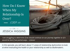 How Do I Know When My Relationship Is Over? Should I stay or go? Listen to the episode to learn about the 11 areas of relationship dysfunction to look at when evaluating the health of your relationship. Should I Stay, Relationship Challenge, Family Issues, Mental Health Issues, Do Your Best, I Know, Told You So
