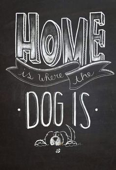 art dog Best Friends is part of Dog Art Fine Art America - Home is where the dog is Free Printable Personal Use Only freeprintables freeprintable Chalkboard Lettering, Chalkboard Designs, Chalkboard Quotes, Chalkboard Drawings, Chalkboard Doodles, Blackboard Art, Chalkboard Ideas, Chalkboard Paint, Dog Quotes