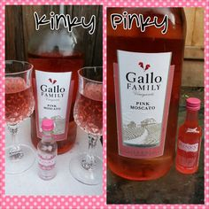 Pink Moscato and Kinky Liquor.  Yummy!