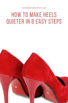 How to Make Heels Quieter in 8 Easy Steps - Soundproof Nation Expensive Heels, Hip Flexor Exercises, Football Predictions, Greeting Card Shops, Fright Night, Makes You Beautiful, Cat Cards, Felt Fabric, Manish
