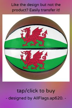 Fullsize Basketball with Flag of Wales, UK - tap to personalize and get yours #weekend #and #holidays #relaxing #sports,