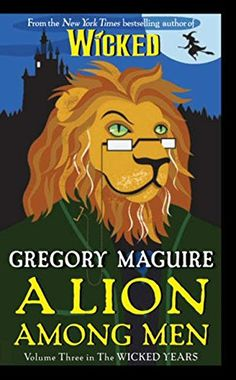 Confessions of an ugly stepsister by gregory maguire fairy a lion among men volume three in the wicked years by gregory maguire http fandeluxe Ebook collections