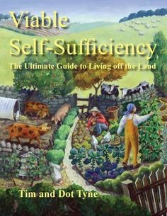 Viable Self-Sufficiency by Tim and Dot Tyne https://www.amazon.co.uk/dp/1904871925/ref=cm_sw_r_pi_dp_x_0RgPybY9TXHEB