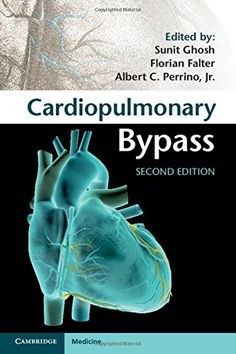 Cardiopulmonary Bypass 2nd Edition Pdf Download For Free - By Sunit Ghosh,Florian Falter,Albert C Perrino Jr Cardiopulmonary Bypass