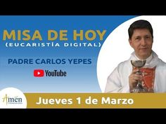 MI RINCON ESPIRITUAL: Misa de Hoy (Eucaristía Digital) Jueves 1 Marzo 20...