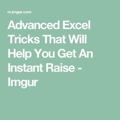 Advanced Excel Tricks That Will Help You Get An Instant Raise - Imgur