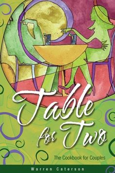 Table for two The Cookbook for Couples