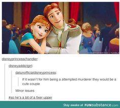 So he's got a few flaws.