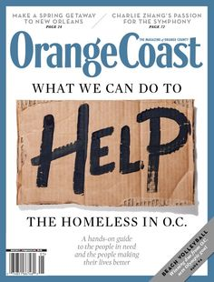 Orange Coast magazine | May 2017 | Homelessness | Designed by Mindy Benham Orange Coast, Helping The Homeless, Magazine Design, Editorial, Cover, How To Make, Life, Blankets