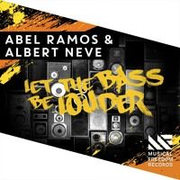 Abel Ramos & Albert Neve - Let The Bass Be Louder [OUT NOW] by Musical Freedom Recs on SoundCloud