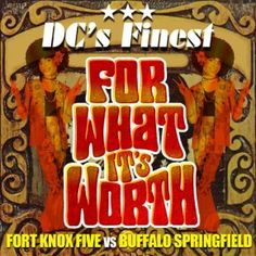 MP3: Fort Knox Five Vs. Buffalo Springfield - For What It's Worth (DC's Finest Remix) | The Eargazm