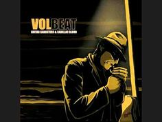 Volbeat - Now THIS is music worth listening to!!!!  Not your Napoleon Dynamite music!  Lol