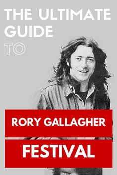 The Ultimate Guide to Rory Gallagher International Tribute Festival held in Ballyshannon, Ireland. Rock Revolution, Rory Gallagher, International Festival, Things To Think About, Ireland, It Hurts, Irish, Ms, Bucket
