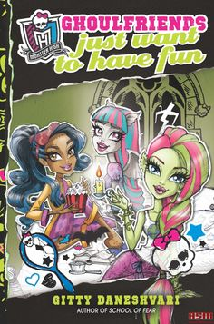 Monster_High_Ghoulfriends_Just_Want_to_Have_Fun_by_Gitty_Daneshvari.jpg
