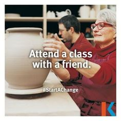 Attend a class with a friend. #StartAChange
