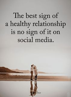 Quotes The best sign of a healthy relationship is no sign of it on social media. Quotes The best sign of a healthy relationship is no sign of it on social media. Healthy Relationship Quotes, Healthy Relationships, Relationship Advice, Mahatma Gandhi, Shallow People Quotes, Privacy Quotes, Fake Life, Social Media Detox, Stress