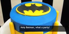 I would die if somebody threw me a batman party like this.