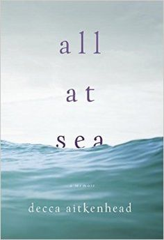 All at Sea: A Memoir: Decca Aitkenhead: 9780385540650: Amazon.com: Books