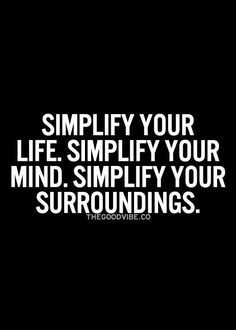 Be Simply Simple in your Life.