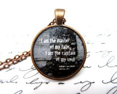 "Invictus necklace--""I am the master of my fate: I am the captain of my soul"" $11 on Etsy"
