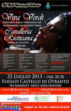 """#Otranto, 25 luglio 2013...  - """"Viva Verdi"""", Concerto Lirico Sinfonico nel bicentenario di Giuseppe Verdi; - """"Cavalleria Rusticana"""", Opera in un atto nel centocinquantesimo di Pietro Mascagni."""