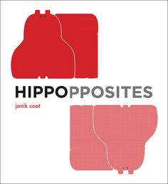 Hippopposites: A Minimalist Lesson in Opposites and Aesthetics for Little Designers | Brain Pickings