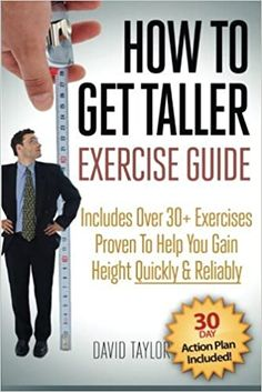 How to Get Taller - The Complete Exercise Guide (Grow Taller Book by [Taylor, David] Increase Height Exercise, Tips To Increase Height, How To Increase Energy, How To Be Taller, How To Become Tall, Get Taller Exercises, Stretches To Grow Taller, Human Growth And Development, Intellectual Health