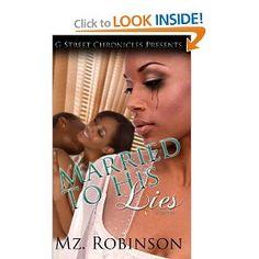 Amazon.com: Married to His Lies (The Love, Lies & Lust Series) (9780982654361): Mz. Robinson: Books