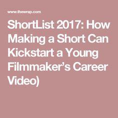 ShortList 2017: How Making a Short Can Kickstart a Young Filmmaker's Career Video)