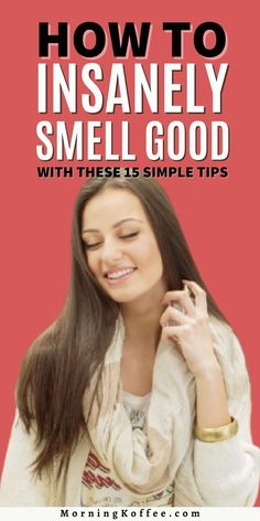 Tips on How to smell good all day, that people will curious about. 1. Moisturize Your Skine 2. Know Where and When to Spray 3. Watch Your Flawless Beauty, Women Life, Smell Good, Beauty Hacks, Beauty Tips, Moisturizer, People, Perfume, Lingerie