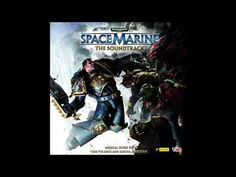 Warhammer 40000 - Space Marine Soundtrack - A Hero's Legacy
